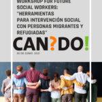 """WORKSHOP FOR FUTURE SOCIAL WORKERS: """"HERRAMIENTAS PARA INTERVENCIÓN SOCIAL CON PERSONAS MIGRANTES Y REFUGIADAS"""""""